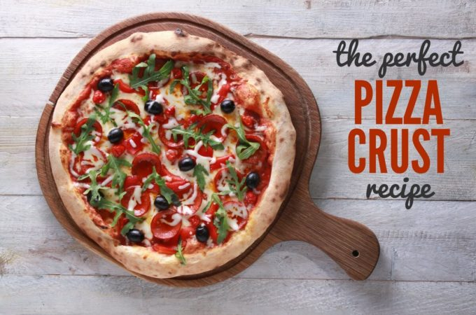 The Perfect Pizza Crust Recipe – So Easy to Make!