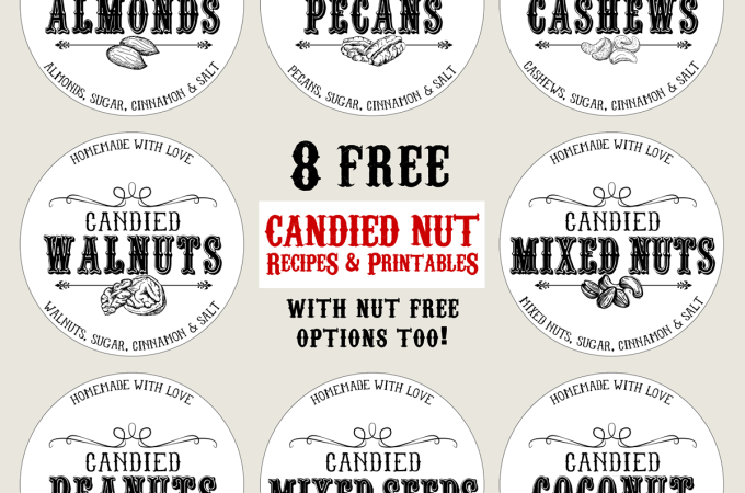 8 FREE Homemade Candied Nuts Printable Labels – Including Nut Free Options!
