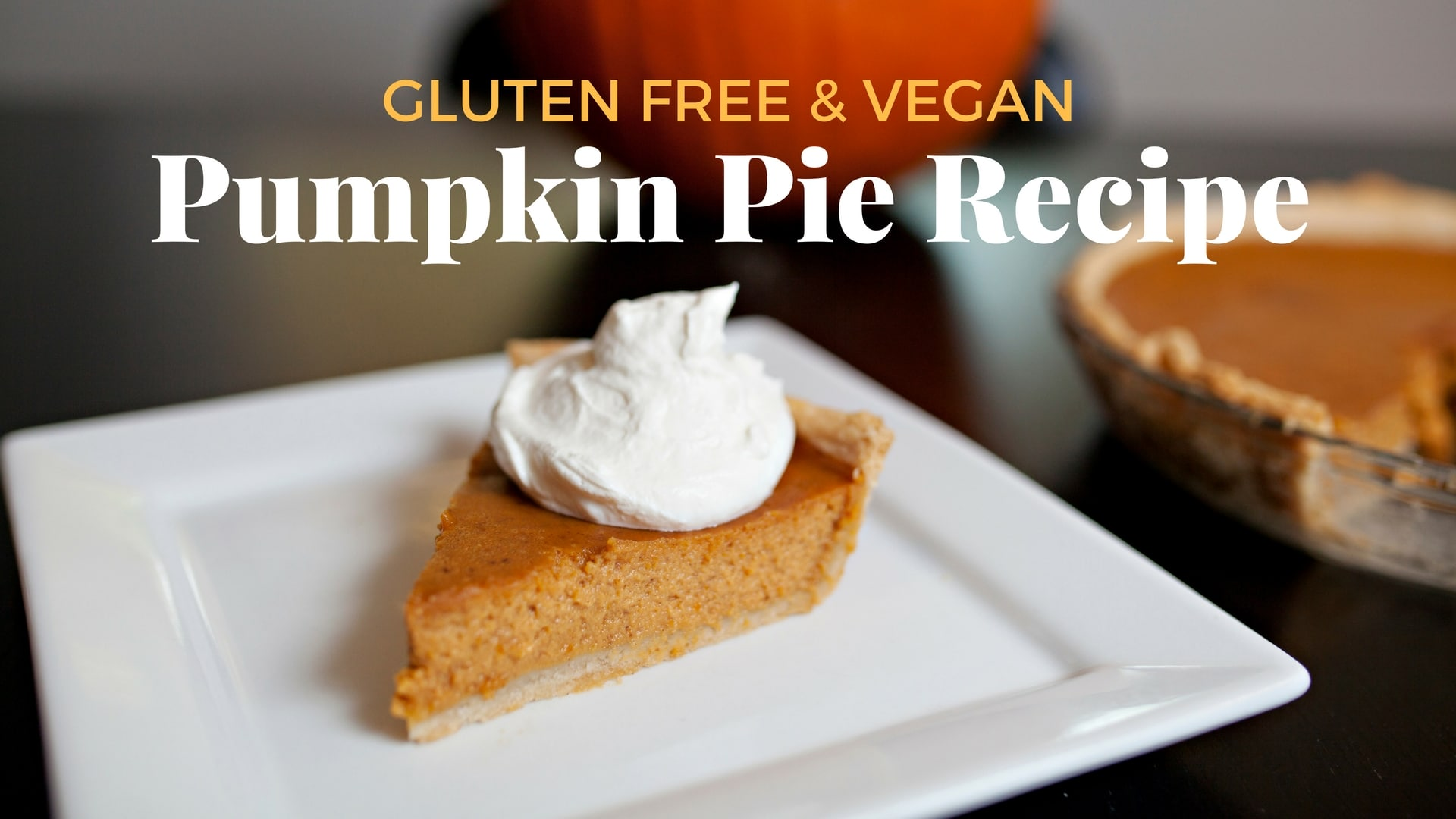 Gluten Free & Vegan Pumpkin Pie Recipe Blog