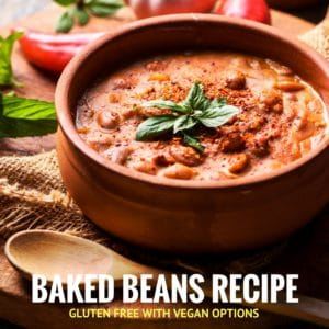 Gluten Free Baked Beans Recipe with Vegetarian Options