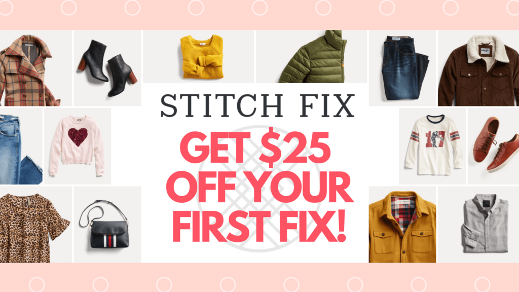 Stitch Fix Coupon Code 2019 - Get $25 Off Your First Fix!!