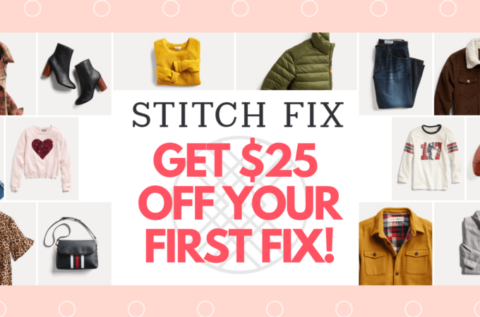 Stitch Fix Coupon Code 2019 – Get $25 Off your First Fix!!