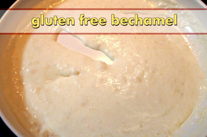 Gluten Free Bechamel Recipe